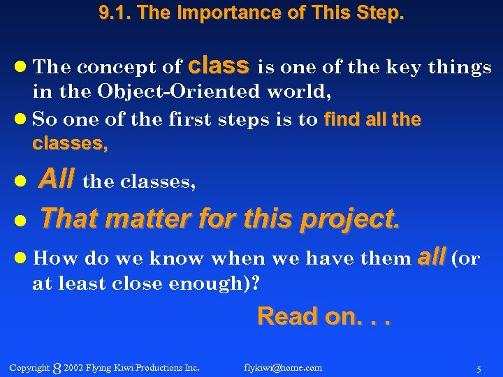 9. 1. The Importance of This Step. l The concept of class is one