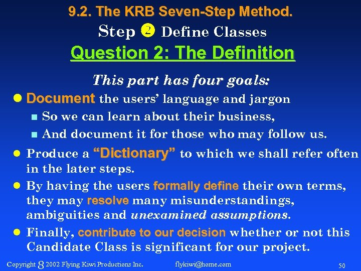 9. 2. The KRB Seven-Step Method. Step Define Classes Question 2: The Definition This
