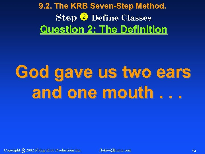 9. 2. The KRB Seven-Step Method. Step Define Classes Question 2: The Definition God