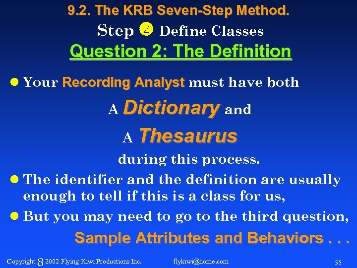 9. 2. The KRB Seven-Step Method. Step Define Classes Question 2: The Definition l