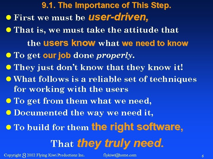 9. 1. The Importance of This Step. l First we must be user-driven, l