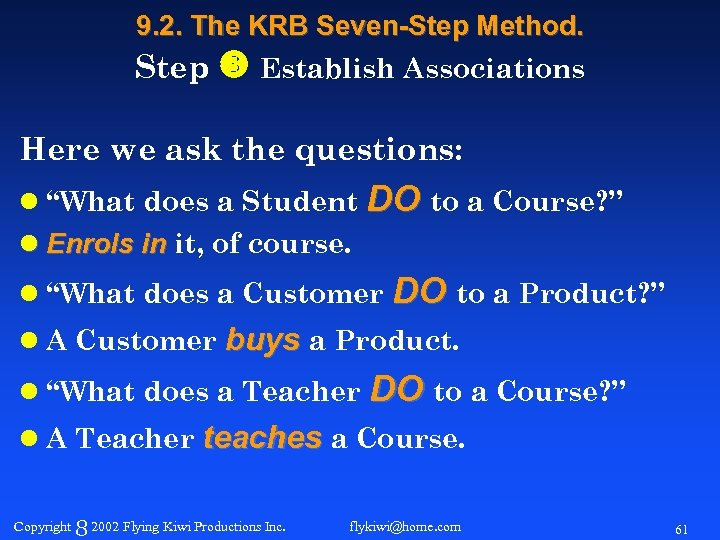 9. 2. The KRB Seven-Step Method. Step Establish Associations Here we ask the questions: