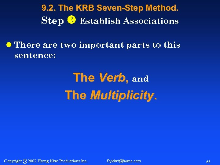 9. 2. The KRB Seven-Step Method. Step Establish Associations l There are two important