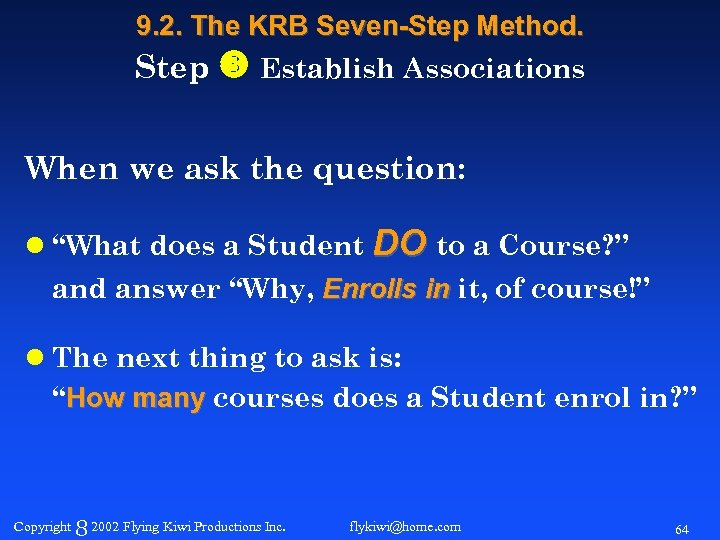 9. 2. The KRB Seven-Step Method. Step Establish Associations When we ask the question: