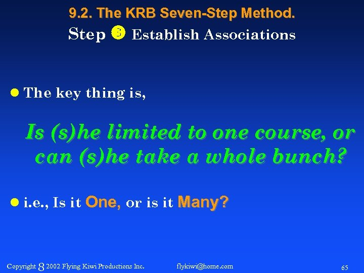 9. 2. The KRB Seven-Step Method. Step Establish Associations l The key thing is,