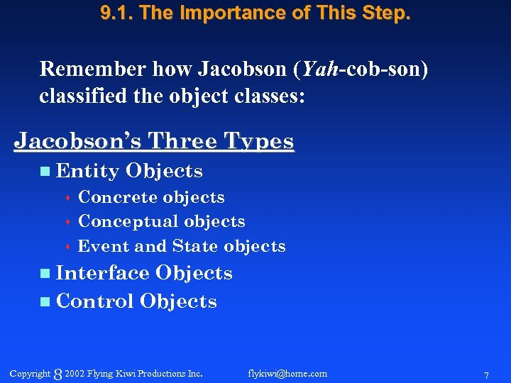 9. 1. The Importance of This Step. Remember how Jacobson (Yah-cob-son) classified the object