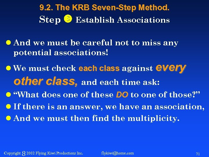 9. 2. The KRB Seven-Step Method. Step Establish Associations l And we must be