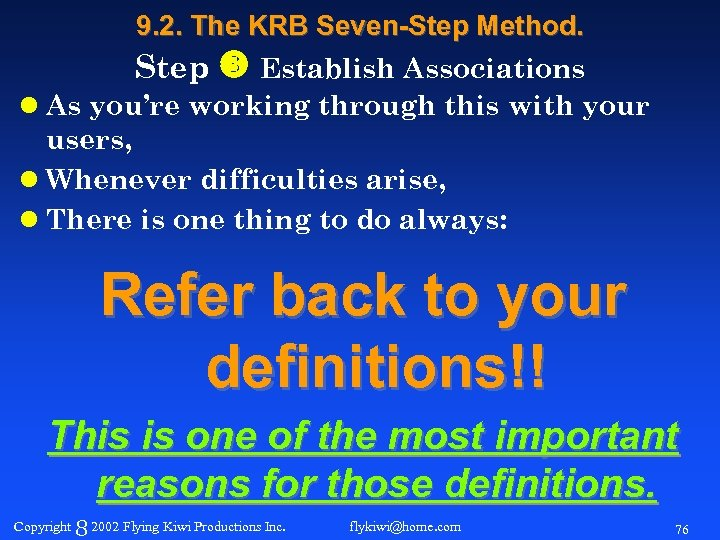 9. 2. The KRB Seven-Step Method. Step Establish Associations l As you're working through