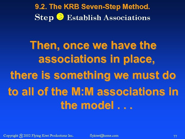 9. 2. The KRB Seven-Step Method. Step Establish Associations Then, once we have the