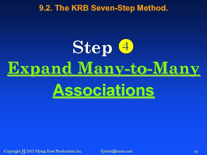 9. 2. The KRB Seven-Step Method. Step Expand Many-to-Many Associations Copyright 8 2002 Flying