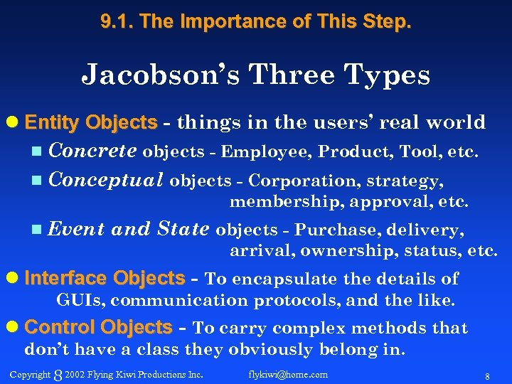 9. 1. The Importance of This Step. Jacobson's Three Types l Entity Objects -