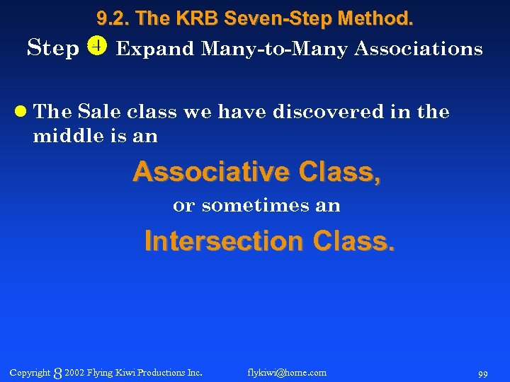 9. 2. The KRB Seven-Step Method. Step Expand Many-to-Many Associations l The Sale class