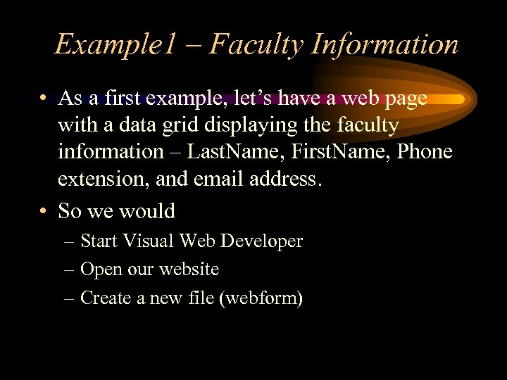 Example 1 – Faculty Information • As a first example, let's have a web