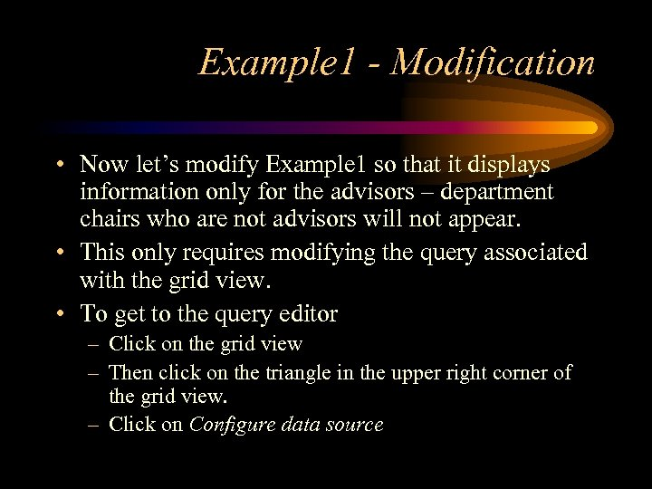 Example 1 - Modification • Now let's modify Example 1 so that it displays