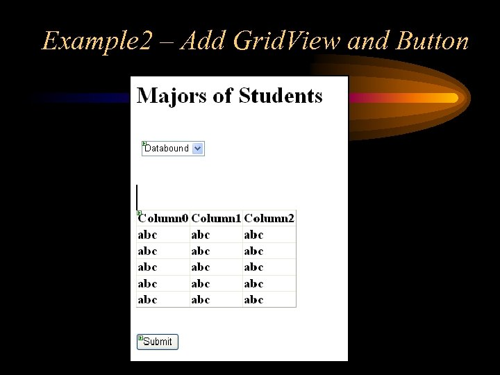 Example 2 – Add Grid. View and Button