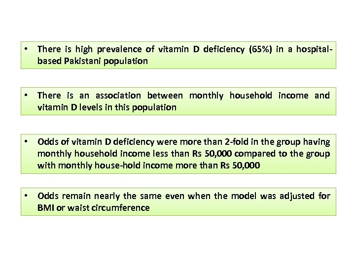 • There is high prevalence of vitamin D deficiency (65%) in a hospitalbased