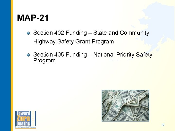 MAP-21 Section 402 Funding – State and Community Highway Safety Grant Program Section 405