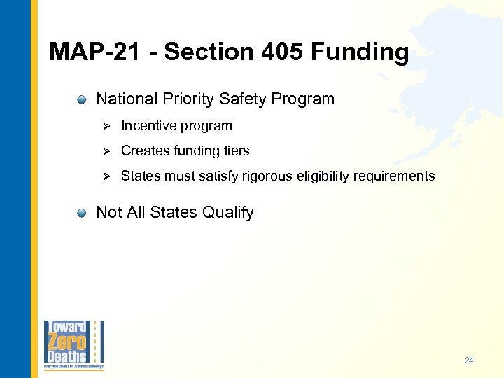 MAP-21 - Section 405 Funding National Priority Safety Program Ø Incentive program Ø Creates
