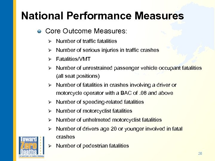 National Performance Measures Core Outcome Measures: Ø Number of traffic fatalities Ø Number of