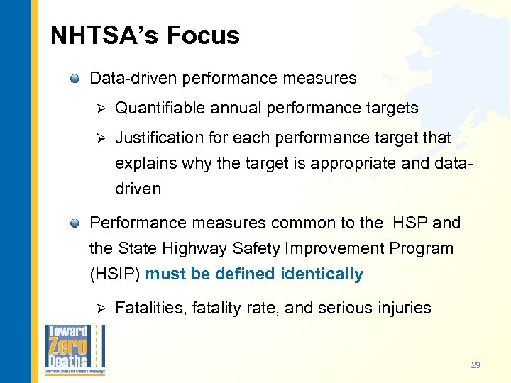 NHTSA's Focus Data-driven performance measures Ø Quantifiable annual performance targets Ø Justification for each