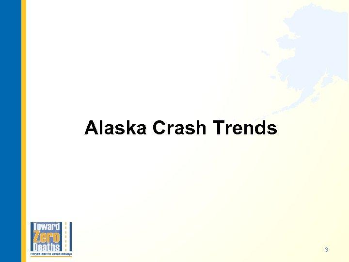 Alaska Crash Trends 3