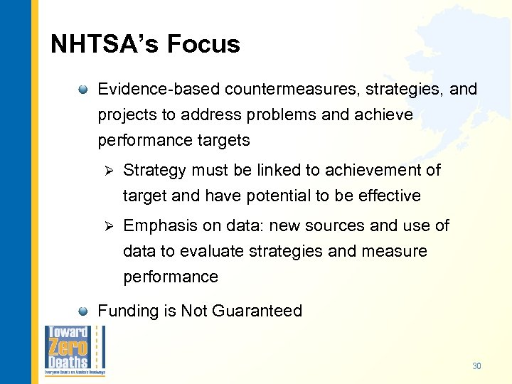 NHTSA's Focus Evidence-based countermeasures, strategies, and projects to address problems and achieve performance targets