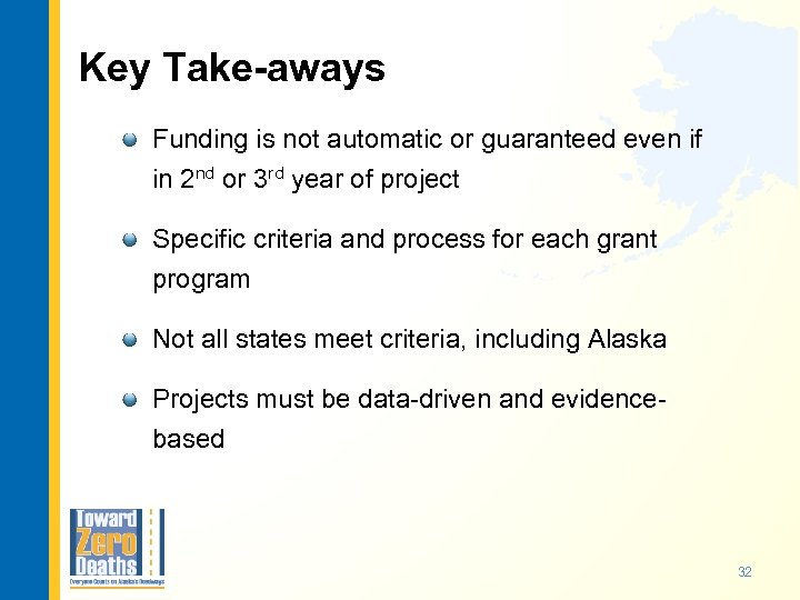 Key Take-aways Funding is not automatic or guaranteed even if in 2 nd or