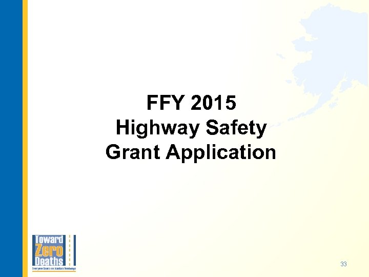 FFY 2015 Highway Safety Grant Application 33