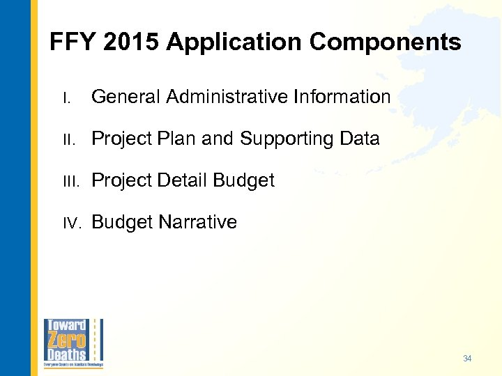 FFY 2015 Application Components I. General Administrative Information II. Project Plan and Supporting Data