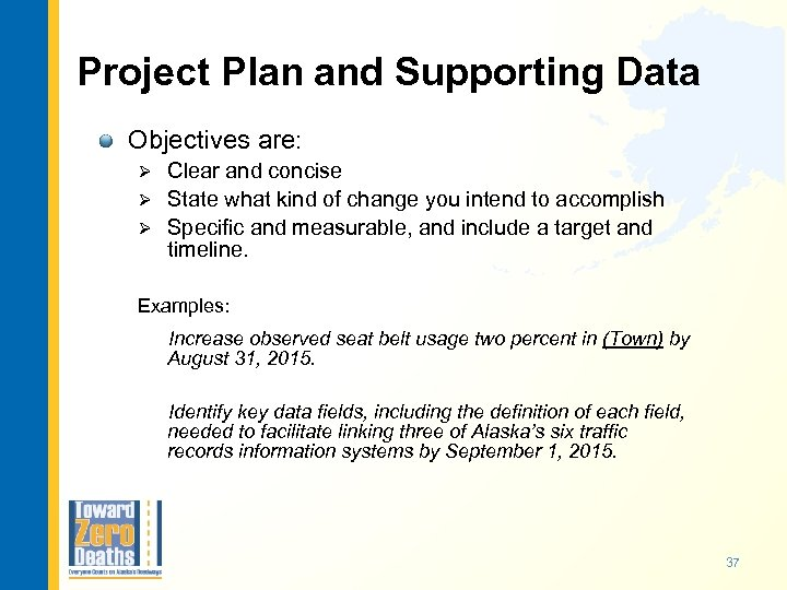Project Plan and Supporting Data Objectives are: Clear and concise Ø State what kind