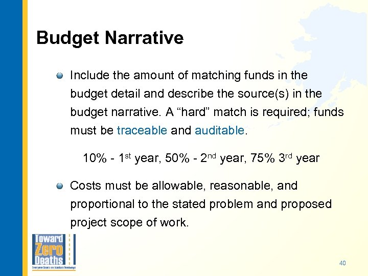 Budget Narrative Include the amount of matching funds in the budget detail and describe