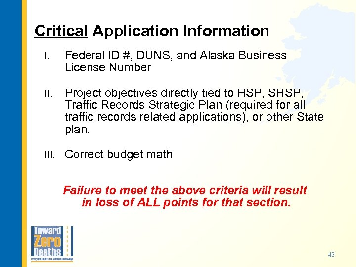 Critical Application Information I. Federal ID #, DUNS, and Alaska Business License Number II.