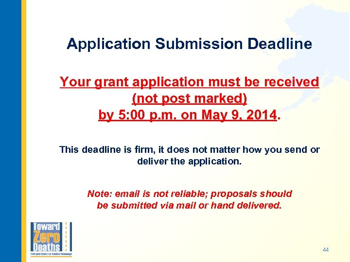 Application Submission Deadline Your grant application must be received (not post marked) by 5: