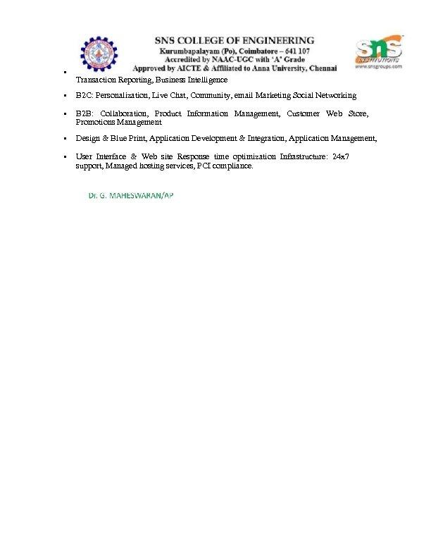 • Transaction Reporting, Business Intelligence • B 2 C: Personalization, Live Chat, Community,