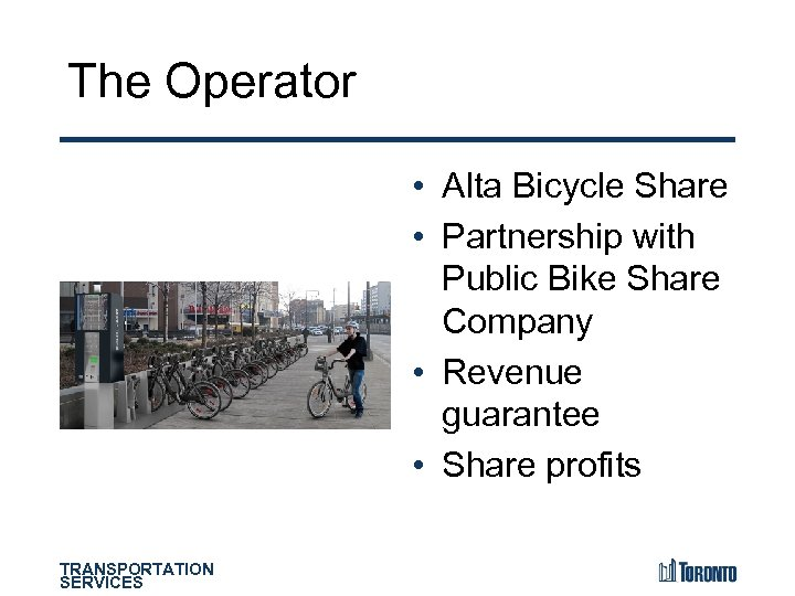 The Operator • Alta Bicycle Share • Partnership with Public Bike Share Company •