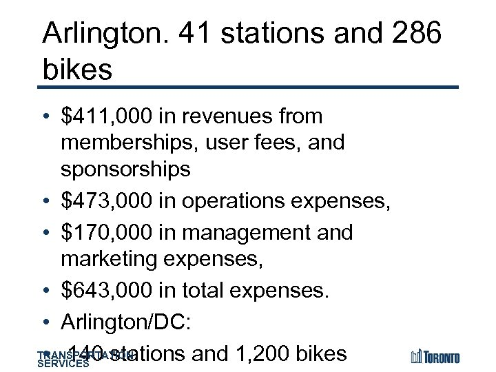 Arlington. 41 stations and 286 bikes $411, 000 in revenues from • memberships, user