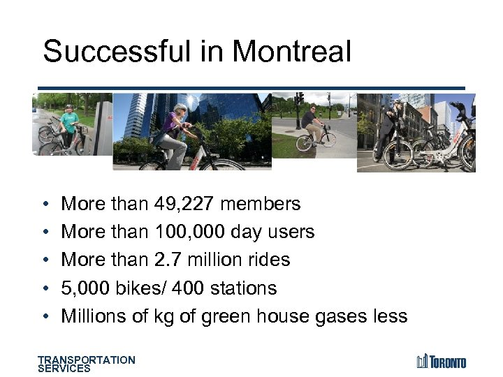 Successful in Montreal • • • More than 49, 227 members More than 100,