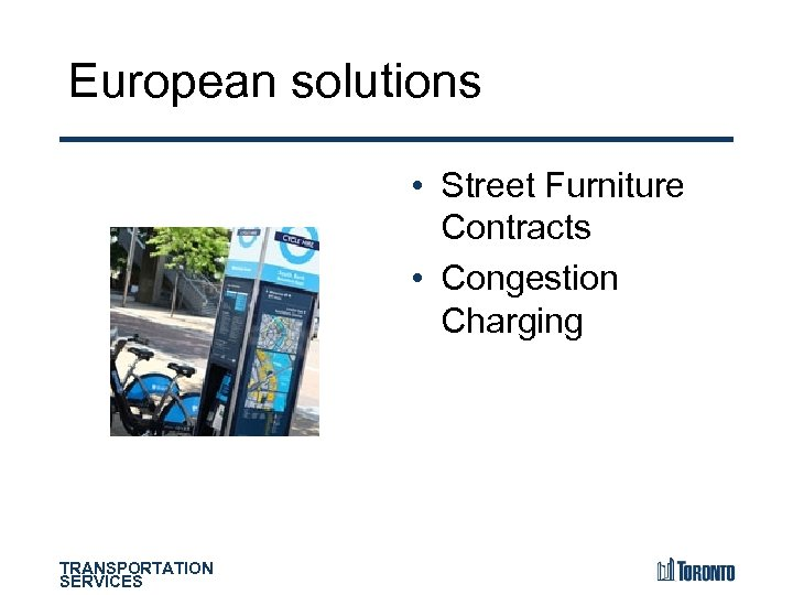 European solutions • Street Furniture Contracts • Congestion Charging TRANSPORTATION SERVICES