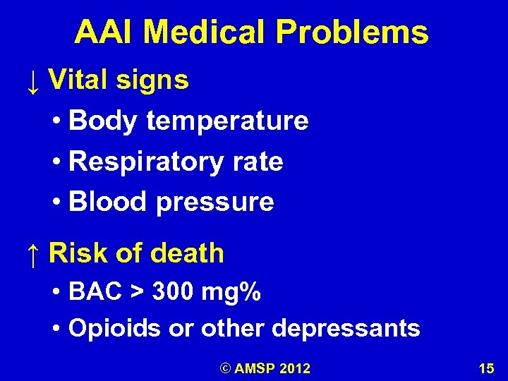 AAI Medical Problems ↓ Vital signs • Body temperature • Respiratory rate • Blood