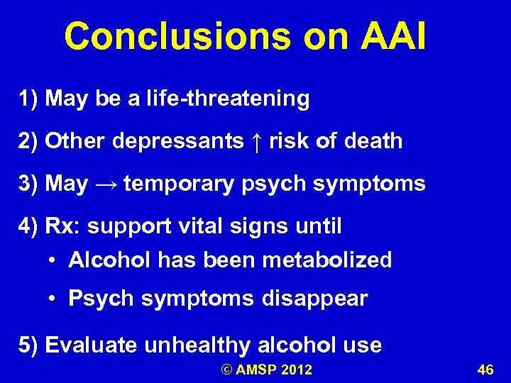 Conclusions on AAI 1) May be a life-threatening 2) Other depressants ↑ risk of