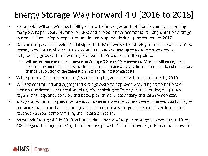 Energy Storage Way Forward 4. 0 [2016 to 2018] • • Storage 4. 0
