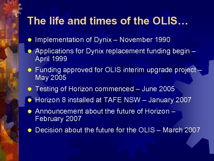 The life and times of the OLIS… ® Implementation of Dynix – November 1990