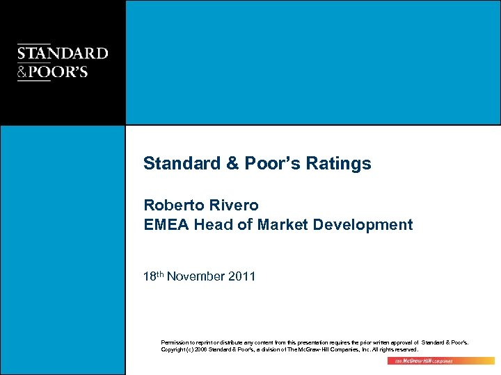 Standard & Poor's Ratings Roberto Rivero EMEA Head of Market Development 18 th November