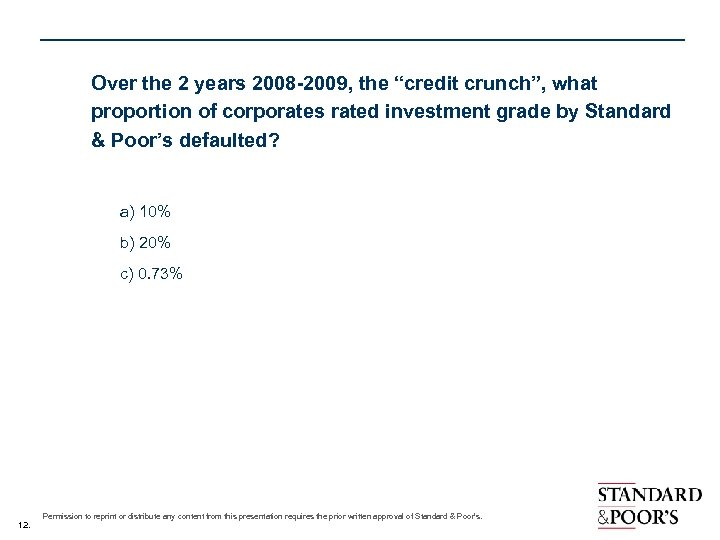"Over the 2 years 2008 -2009, the ""credit crunch"", what proportion of corporates rated"