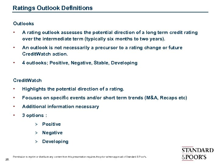Ratings Outlook Definitions Outlooks • A rating outlook assesses the potential direction of a