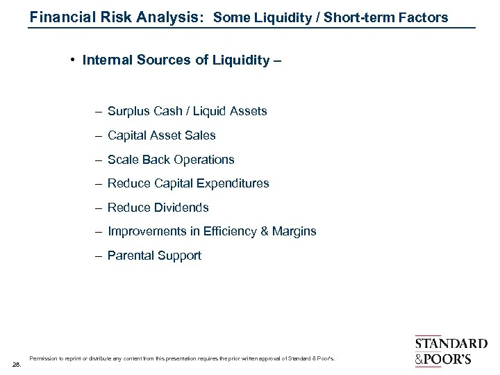 Financial Risk Analysis: Some Liquidity / Short-term Factors • Internal Sources of Liquidity –
