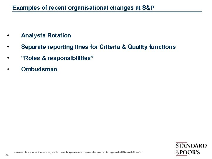 Examples of recent organisational changes at S&P • Analysts Rotation • Separate reporting lines