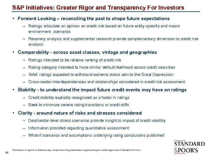 S&P Initiatives: Greater Rigor and Transparency For Investors • Forward Looking – reconciling the