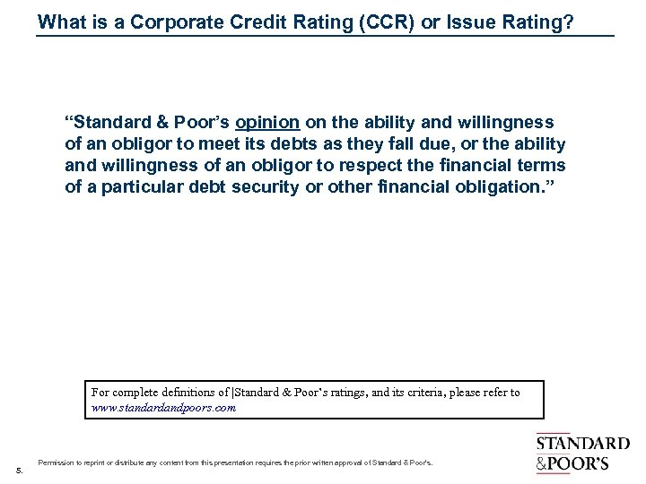 "What is a Corporate Credit Rating (CCR) or Issue Rating? ""Standard & Poor's opinion"