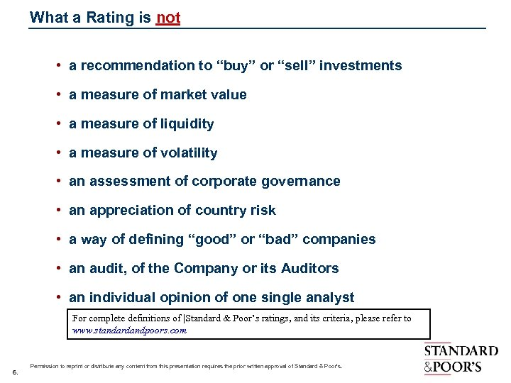 "What a Rating is not • a recommendation to ""buy"" or ""sell"" investments •"